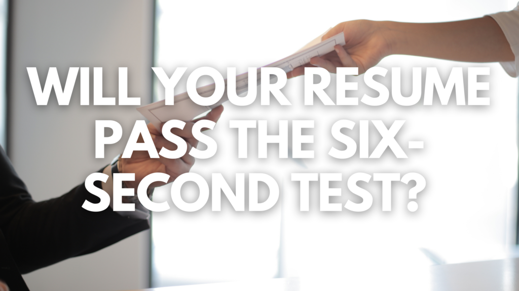 Will Your Resume Pass the Six-Second Test?