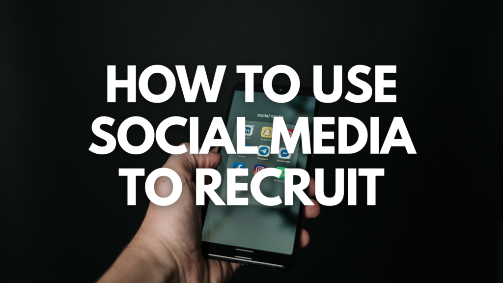 How to Use Social Media to Recruit