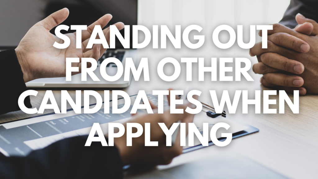 Standing Out from Other Candidates When Applying